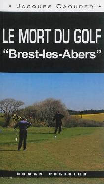 Le mort du golf Brest-Les Abers - JacquesCaouder