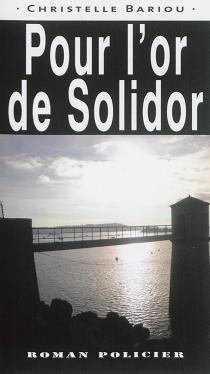 Pour l'or de Solidor - ChristelleBariou