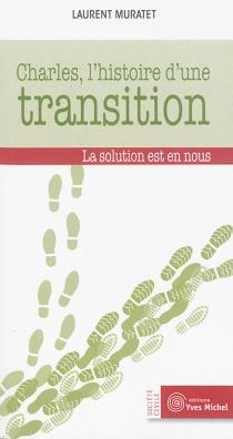 Charles, l'histoire d'une transition : la solution est en nous - LaurentMuratet