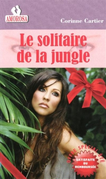 Le solitaire de la jungle - Corinne Cartier