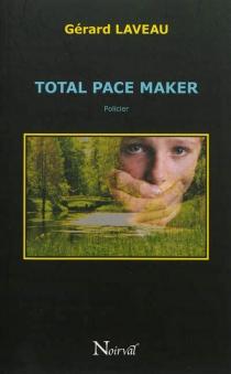 Total pace maker : roman - GérardLaveau