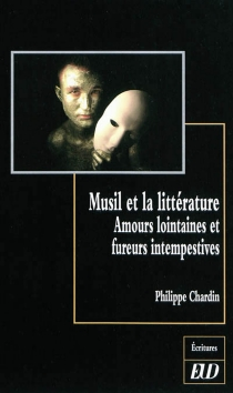 Musil et la littérature : amours lointaines et fureurs intempestives - PhilippeChardin