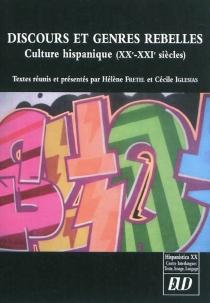 Discours et genres rebelles : culture hispanique (XXe-XXIe siècles) -