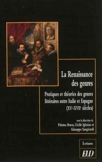 La Renaissance des genres : pratiques et théories des genres littéraires entre Italie et Espagne (XVe-XVIIe siècles) -