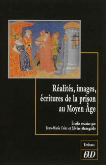 Réalités, images, écritures de la prison au Moyen Age -