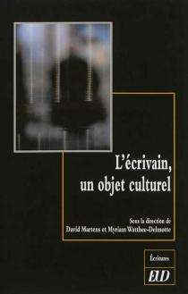 L'écrivain, un objet culturel -