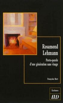 Rosamond Lehmann : porte-parole d'une génération sans visage - FrançoiseBort