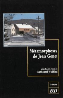 Métamorphoses de Jean Genet -