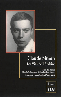 Claude Simon : les vies de l'archive -