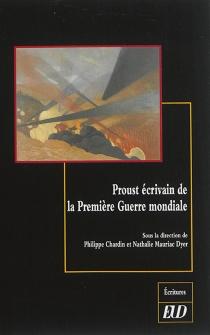 Proust écrivain de la Première Guerre mondiale -