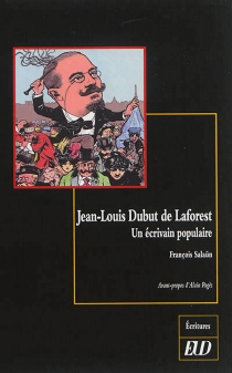 Jean-Louis Dubut de Laforest : un écrivain populaire - FrançoisSalaün