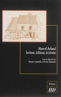 Marcel Arland, lecteur, éditeur, écrivain -