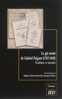 Le gai savoir de Gabriel Peignot (1767-1849) : érudition et fantaisie -