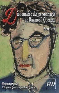 Dictionnaire des personnages de Raymond Queneau - PierreDavid