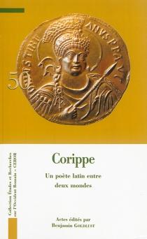 Corippe : un poète latin entre deux mondes -