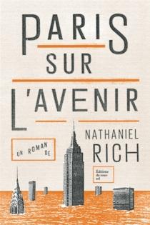 Paris sur l'avenir - NathanielRich
