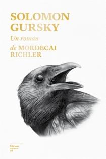 Solomon Gursky - MordecaiRichler