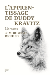 L'apprentissage de Duddy Kravitz : un roman - MordecaiRichler