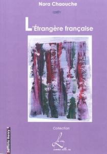 L'étrangère française - NoraChaouche