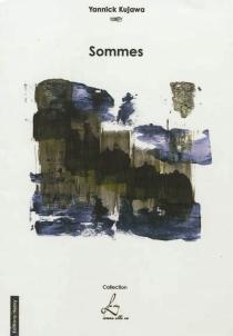 Sommes : autofictions - YannickKujawa