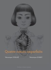 Quatre coeurs imparfaits - VéroniqueOvaldé