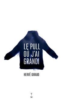 Le pull où j'ai grandi - HervéGiraud
