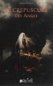 Le crépuscule des anges - CorinneGuitteaud
