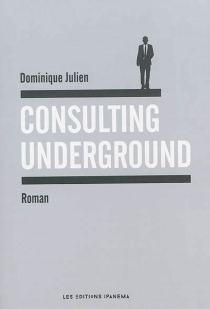 Consulting underground - Dominique Julien