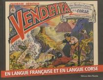 Vendetta : una apupeia : risistenza è libarazioni di a Corsica| Vendetta : une aventure épique : résistance et libération de la Corse - MauriceChoury