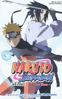 Naruto Shippuden : le film - MasashiKishimoto