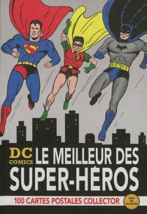 DC comics : le meilleur des super-héros : 100 cartes postales collector tout en couleurs -