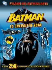 Batman, le chevalier noir : l'album des autocollants - HannahDolan