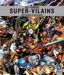 Super-vilains, l'encyclopédie -
