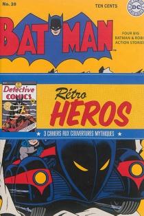 Rétro héros : 3 cahiers aux couvertures mythiques -