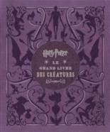 Harry Potter, le grand livre des créatures : toutes les créatures et les plantes des films Harry Potter - JodyRevenson
