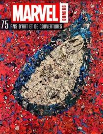 Marvel comics : 75 ans d'art et de couvertures - AlanCowsill