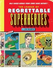 Les super zéros : ratés, parias, bannis et autres oubliés de l'histoire des comics - JonMorris