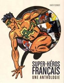 Super-héros français : une anthologie -