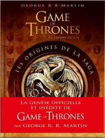 Game of thrones (le trône de fer) : les origines de la saga - Linda Antonsson