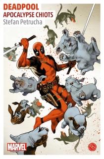 Deadpool : apocalypse chiots : un roman Marvel - StefanPetrucha