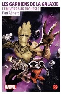 Les gardiens de la galaxie : l'univers aux trousses - DanAbnett