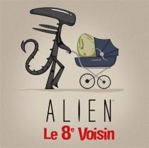 Alien rigolo : le 8e voisin - JoeySpiotto