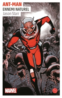 Ant-man : ennemi naturel - Jason Starr