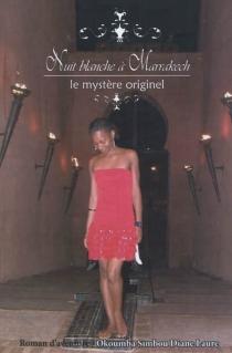 Nuit blanche à Marrakech - Diane LaureOkoumba Simbou