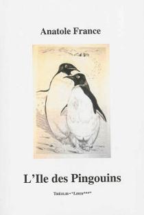 L'île des pingouins - AnatoleFrance