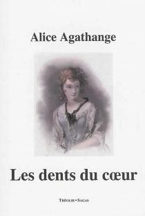 Les dents du coeur - AliceAgathange