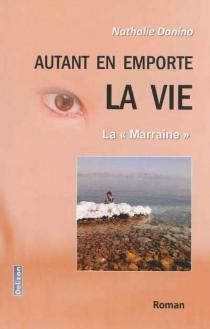 Autant en emporte la vie : la marraine - NathalieDanino