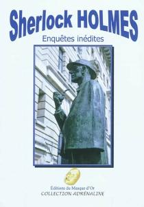 Sherlock Holmes : enquêtes inédites -
