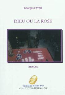 Dieu ou la rose - GeorgesFayad