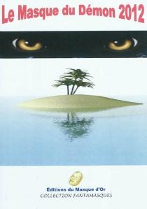 Le masque du démon 2012 : contes fantastiques, n° 2012 -